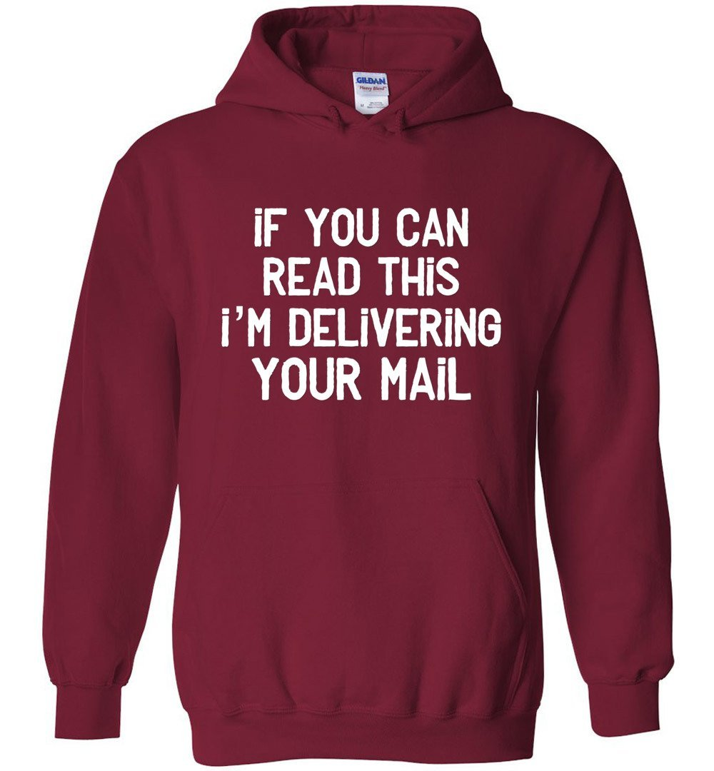 Postal Worker Tees Hoodies Cardinal Red / S If you can read this I'm delivering your mail Hoodie
