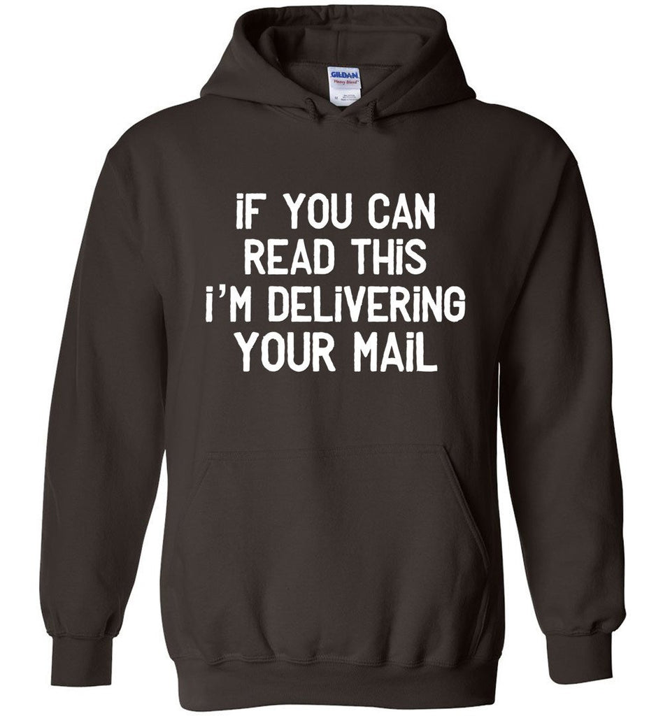 Postal Worker Tees Hoodies Dark Chocolate / S If you can read this I'm delivering your mail Hoodie