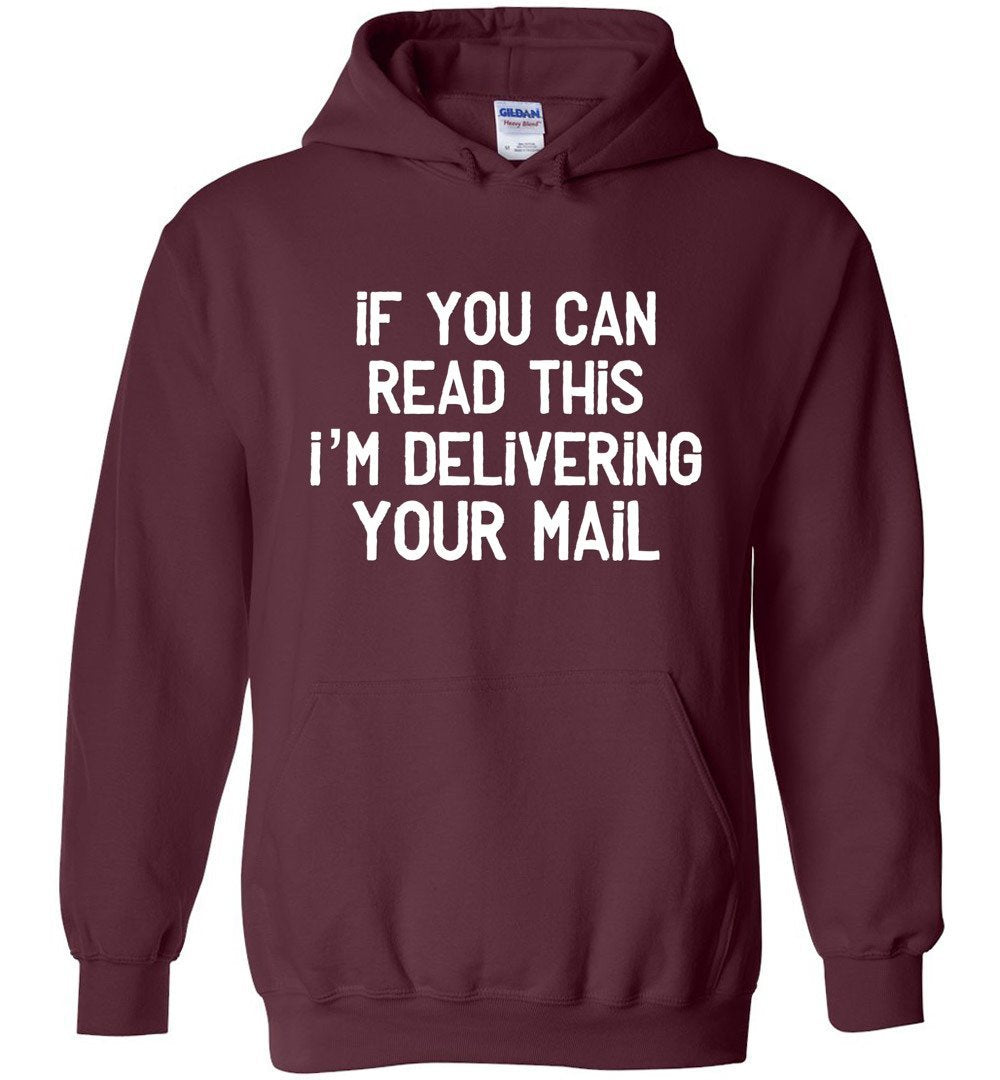 Postal Worker Tees Hoodies Maroon / S If you can read this I'm delivering your mail Hoodie