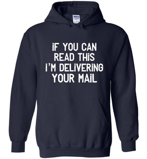 Postal Worker Tees Hoodies Navy / S If you can read this I'm delivering your mail Hoodie