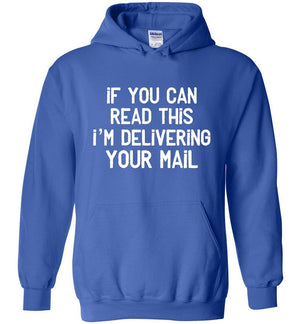 Postal Worker Tees Hoodies Royal Blue / S If you can read this I'm delivering your mail Hoodie