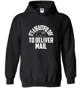 Postal Worker Tees Hoodies Black / S It's a beautiful day to deliver mail Hoodie