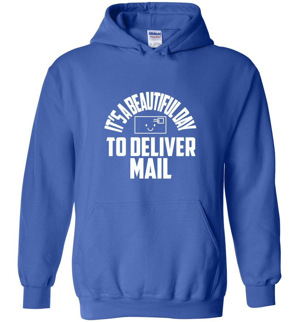 Postal Worker Tees Hoodies Royal Blue / S It's a beautiful day to deliver mail Hoodie