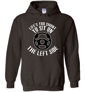 Postal Worker Tees Hoodies Dark Chocolate / S Life is too short to sit on the left Hoodie