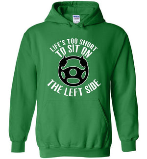 Postal Worker Tees Hoodies Irish Green / S Life is too short to sit on the left Hoodie