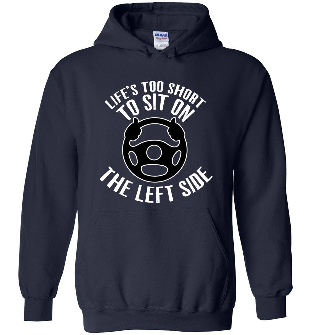 Postal Worker Tees Hoodies Navy / S Life is too short to sit on the left Hoodie