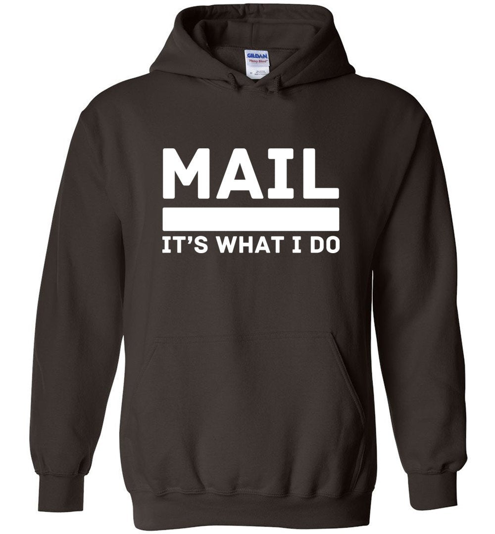 Postal Worker Tees Hoodies Dark Chocolate / S Mail It's What I do Hoodie
