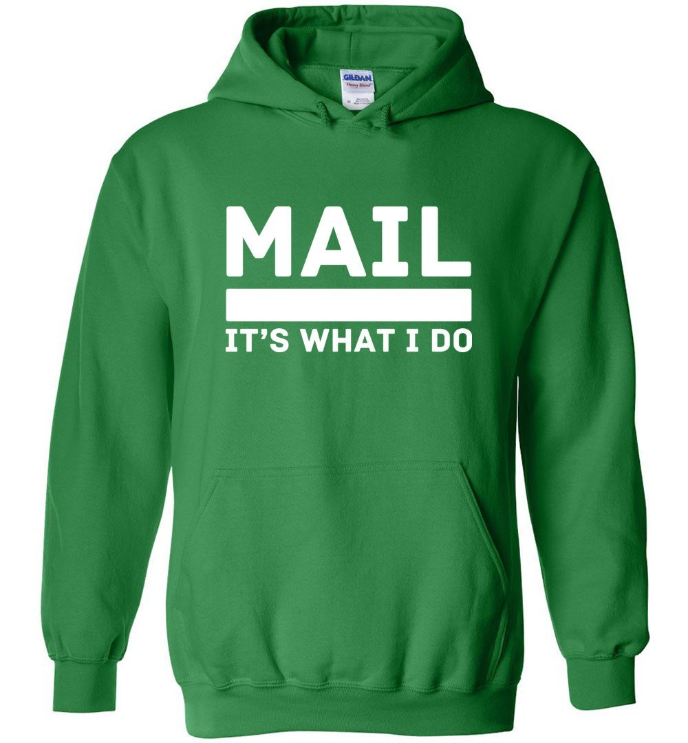 Postal Worker Tees Hoodies Irish Green / S Mail It's What I do Hoodie