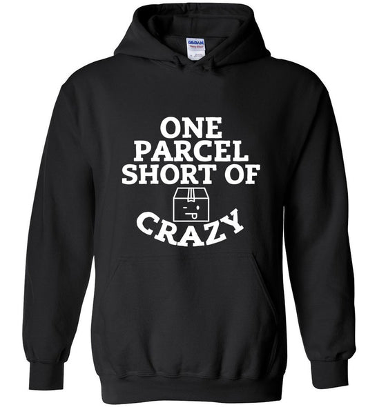 Postal Worker Tees Hoodies Black / S One parcel short of crazy Hoodie