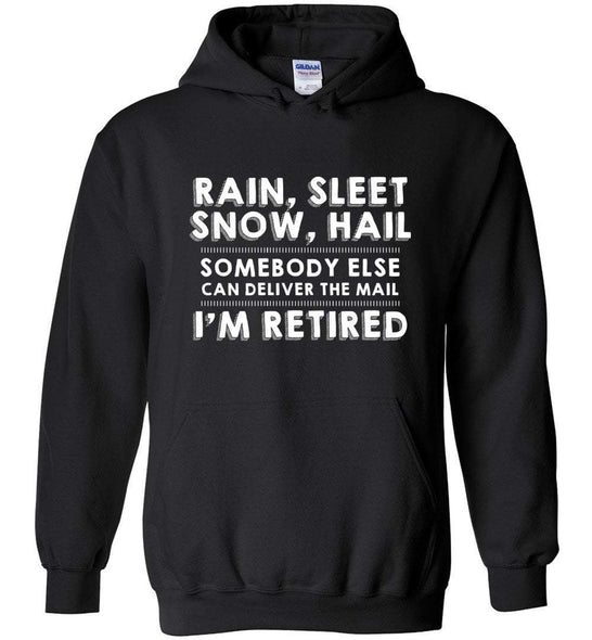 Postal Worker Tees Hoodies Black / S Retired somebody else can deliver the mail Hoodie