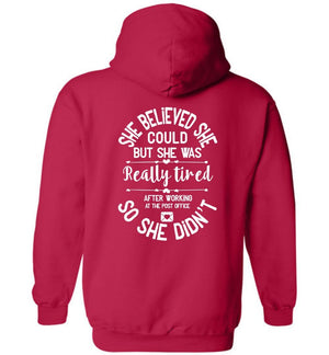 Postal Worker Tees Hoodies Cherry Red / S She believed she could - Women's Hoodie - Back design