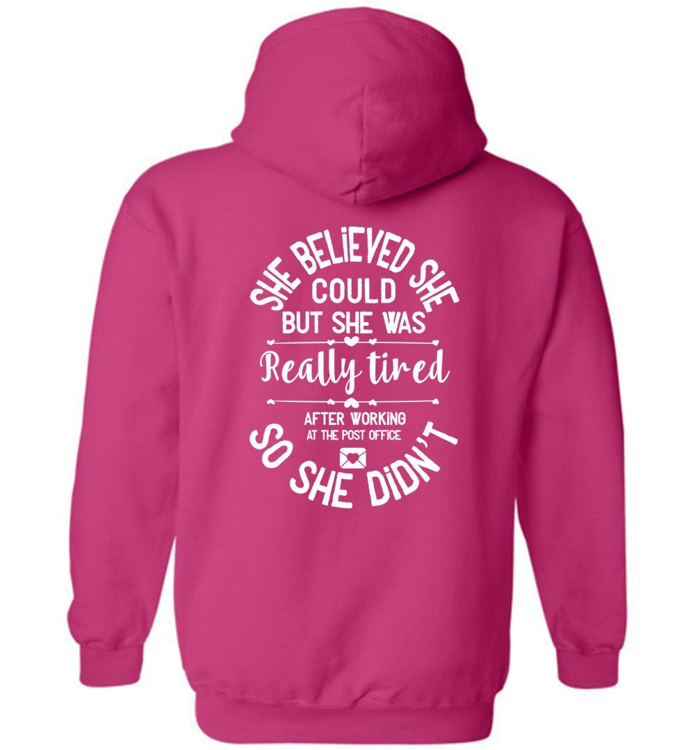 Postal Worker Tees Hoodies Heliconia / S She believed she could - Women's Hoodie - Back design