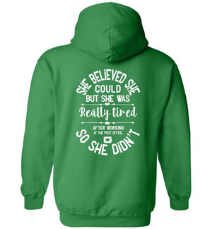 Postal Worker Tees Hoodies Irish Green / S She believed she could - Women's Hoodie - Back design