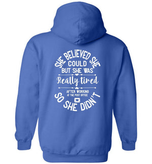 Postal Worker Tees Hoodies Royal Blue / S She believed she could - Women's Hoodie - Back design