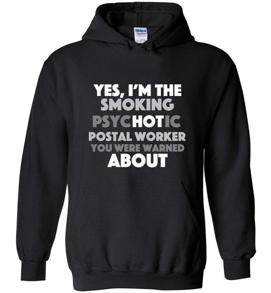 Postal Worker Tees Hoodies Black / S Smoking hot or psychotic? Hoodie
