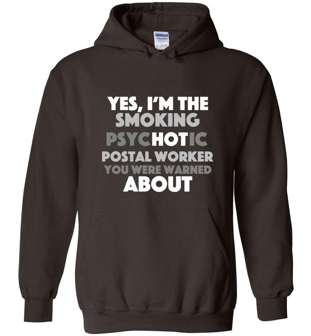 Postal Worker Tees Hoodies Dark Chocolate / S Smoking hot or psychotic? Hoodie