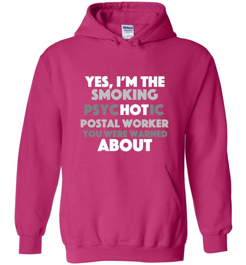Postal Worker Tees Hoodies Heliconia / S Smoking hot or psychotic? Hoodie
