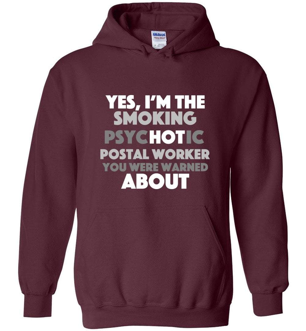 Postal Worker Tees Hoodies Maroon / S Smoking hot or psychotic? Hoodie
