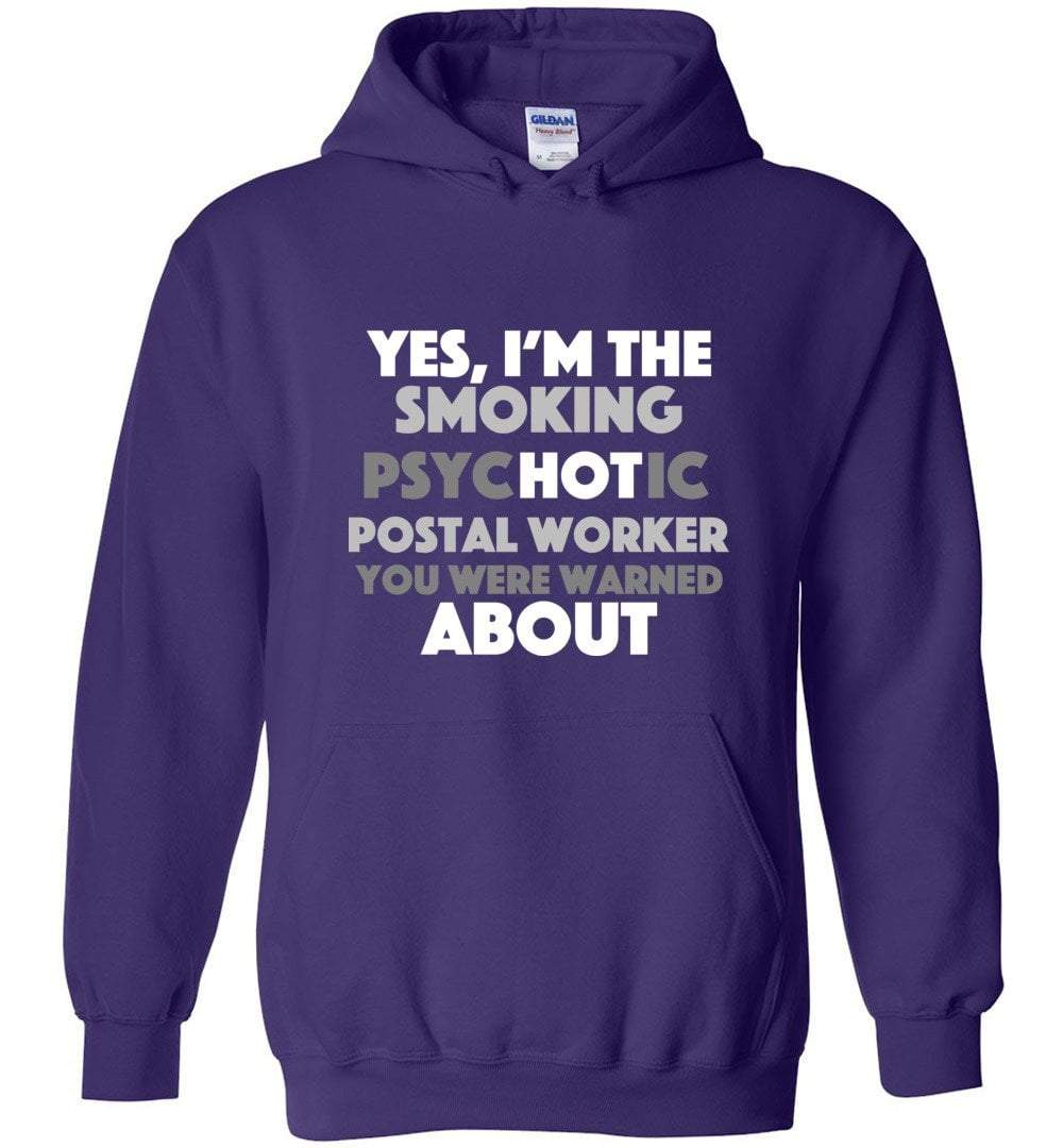Postal Worker Tees Hoodies Purple / S Smoking hot or psychotic? Hoodie