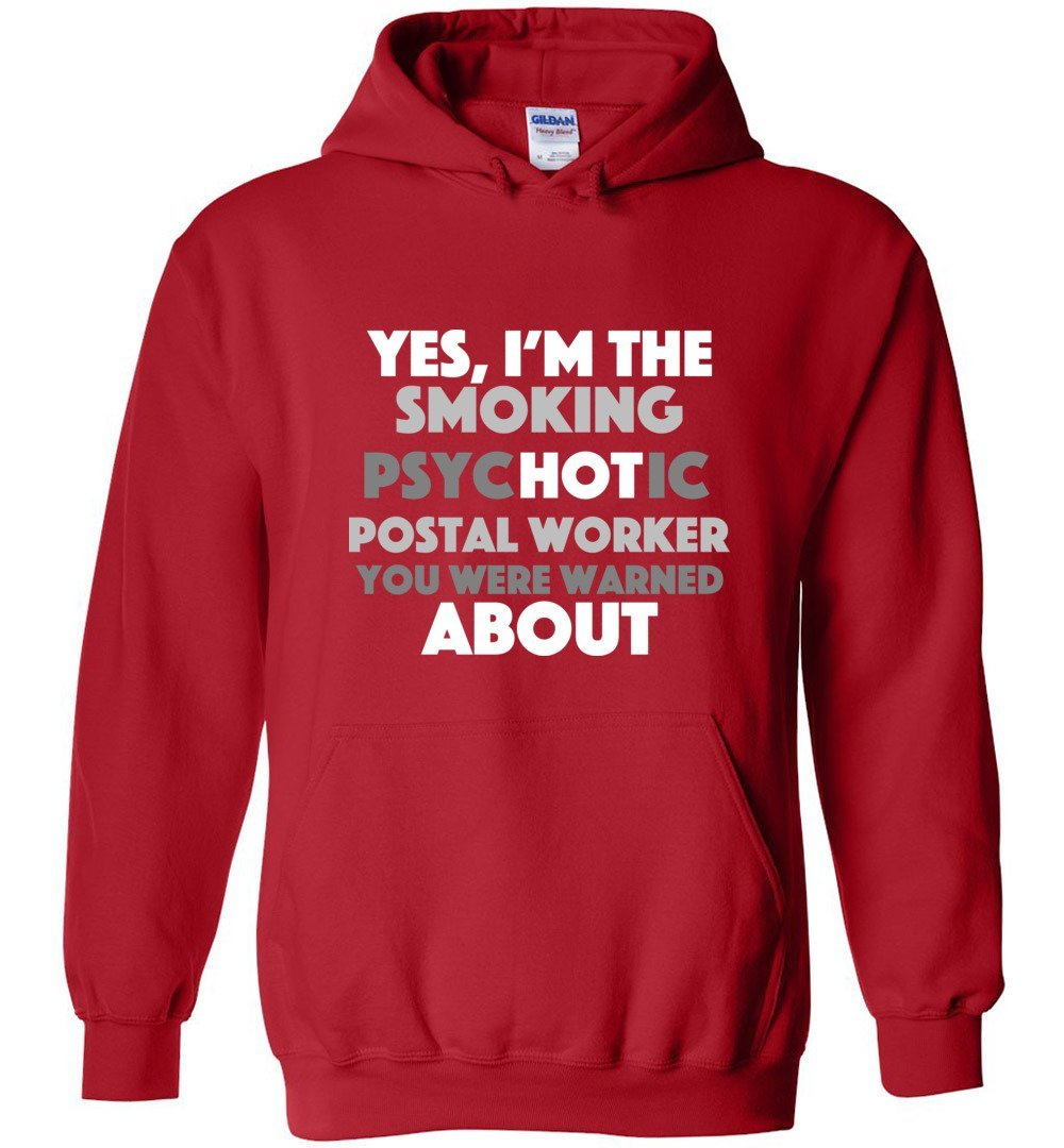 Postal Worker Tees Hoodies Red / S Smoking hot or psychotic? Hoodie