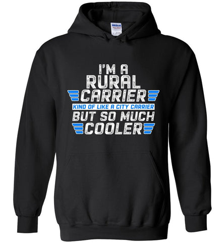 So much cooler Rural Carrier Hoodie