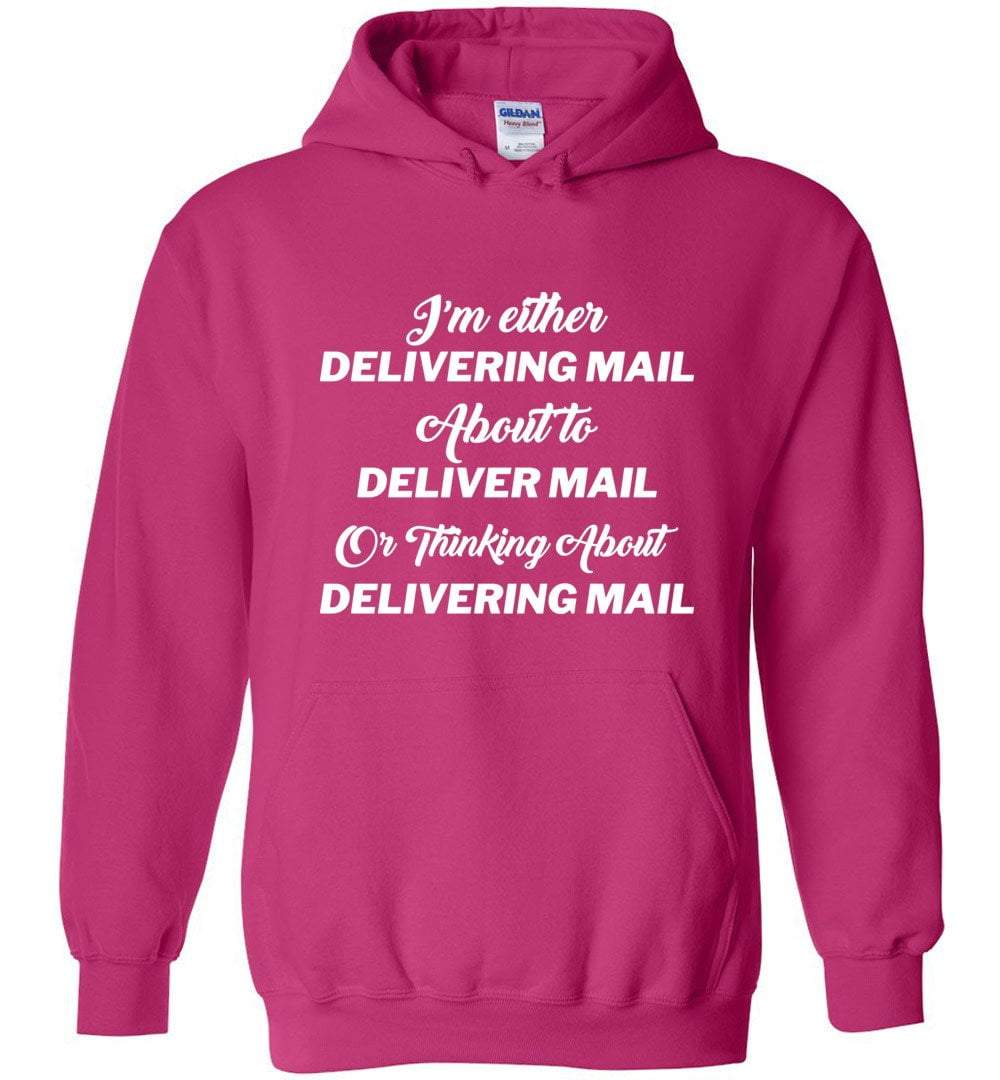 Postal Worker Tees Hoodies Heliconia / S Thinking about delivering mail  Hoodie