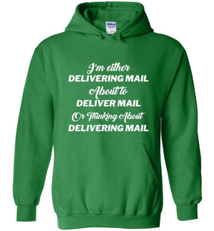 Postal Worker Tees Hoodies Irish Green / S Thinking about delivering mail  Hoodie