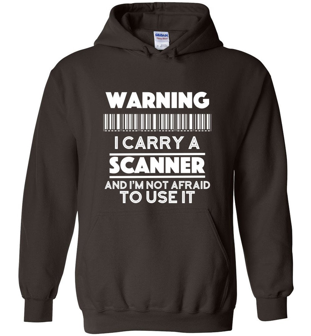 Postal Worker Tees Hoodies Dark Chocolate / S Warning I carry a Scanner Hoodie
