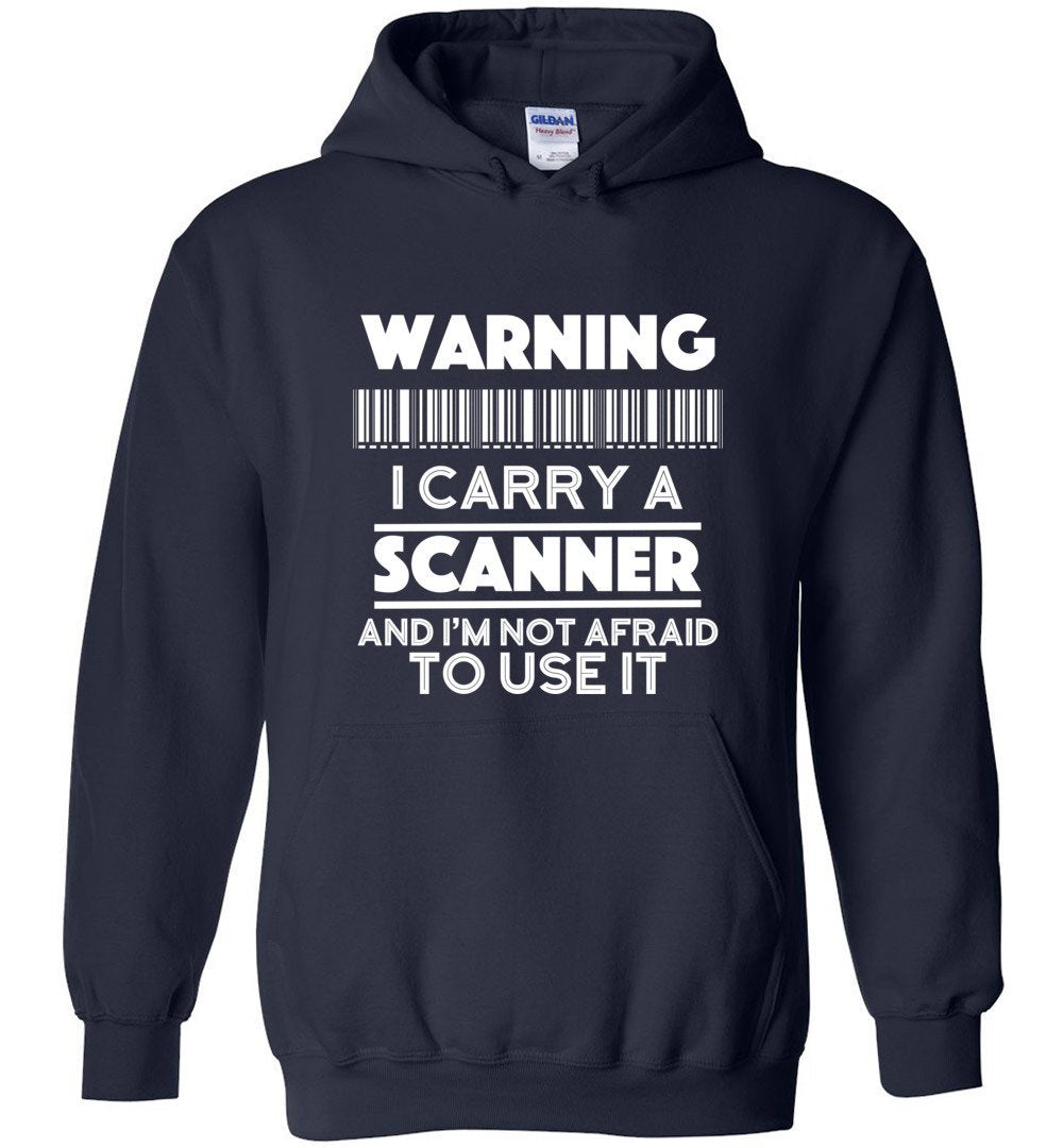 Postal Worker Tees Hoodies Navy / S Warning I carry a Scanner Hoodie