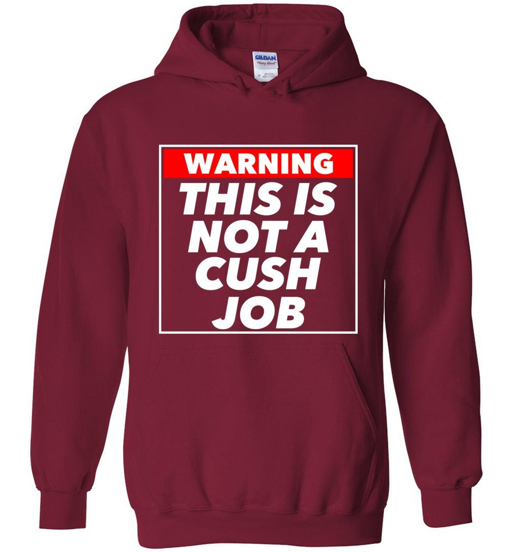 Postal Worker Tees Hoodies Cardinal Red / S Warning this is not a cush job Hoodie
