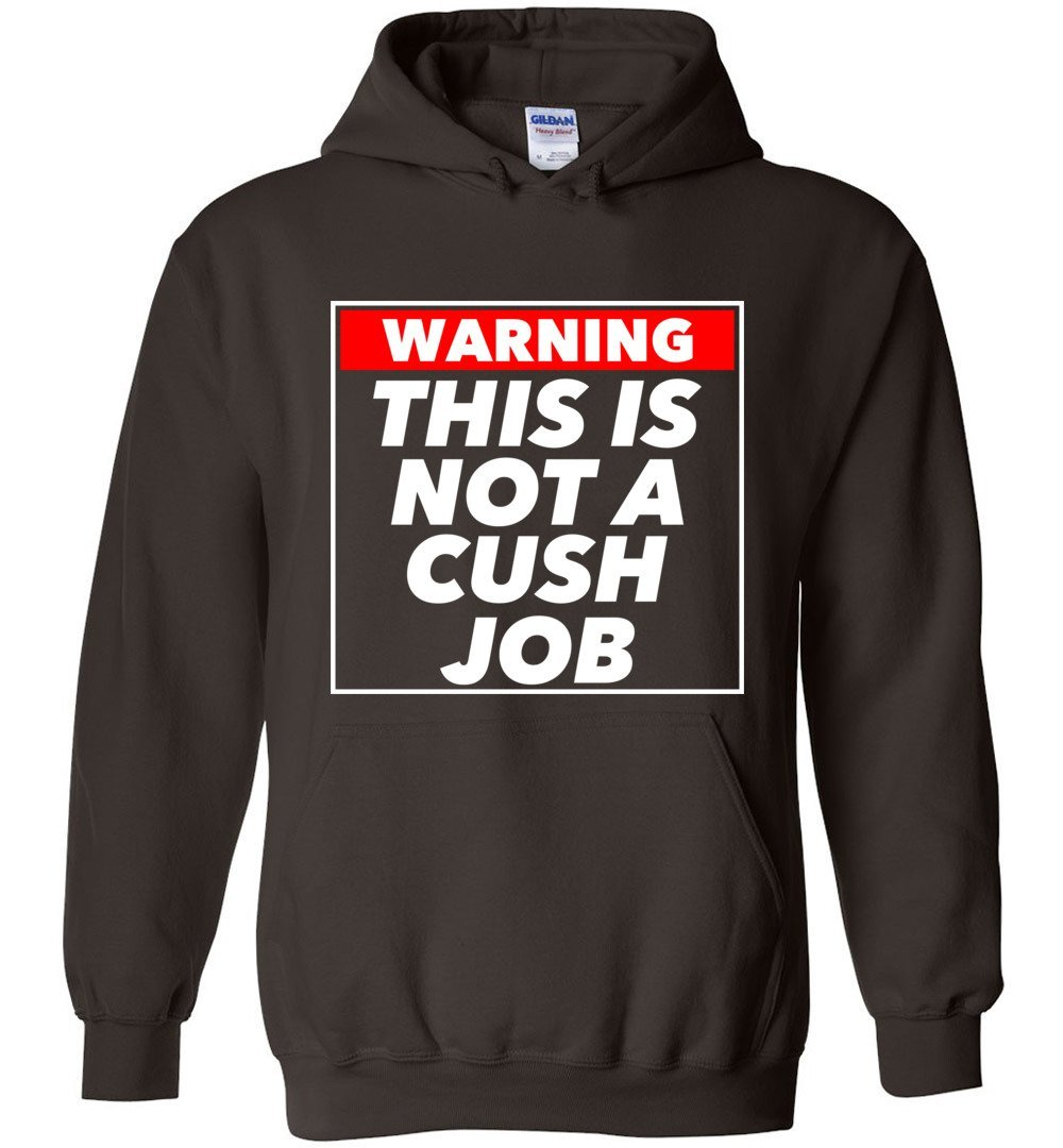 Postal Worker Tees Hoodies Dark Chocolate / S Warning this is not a cush job Hoodie