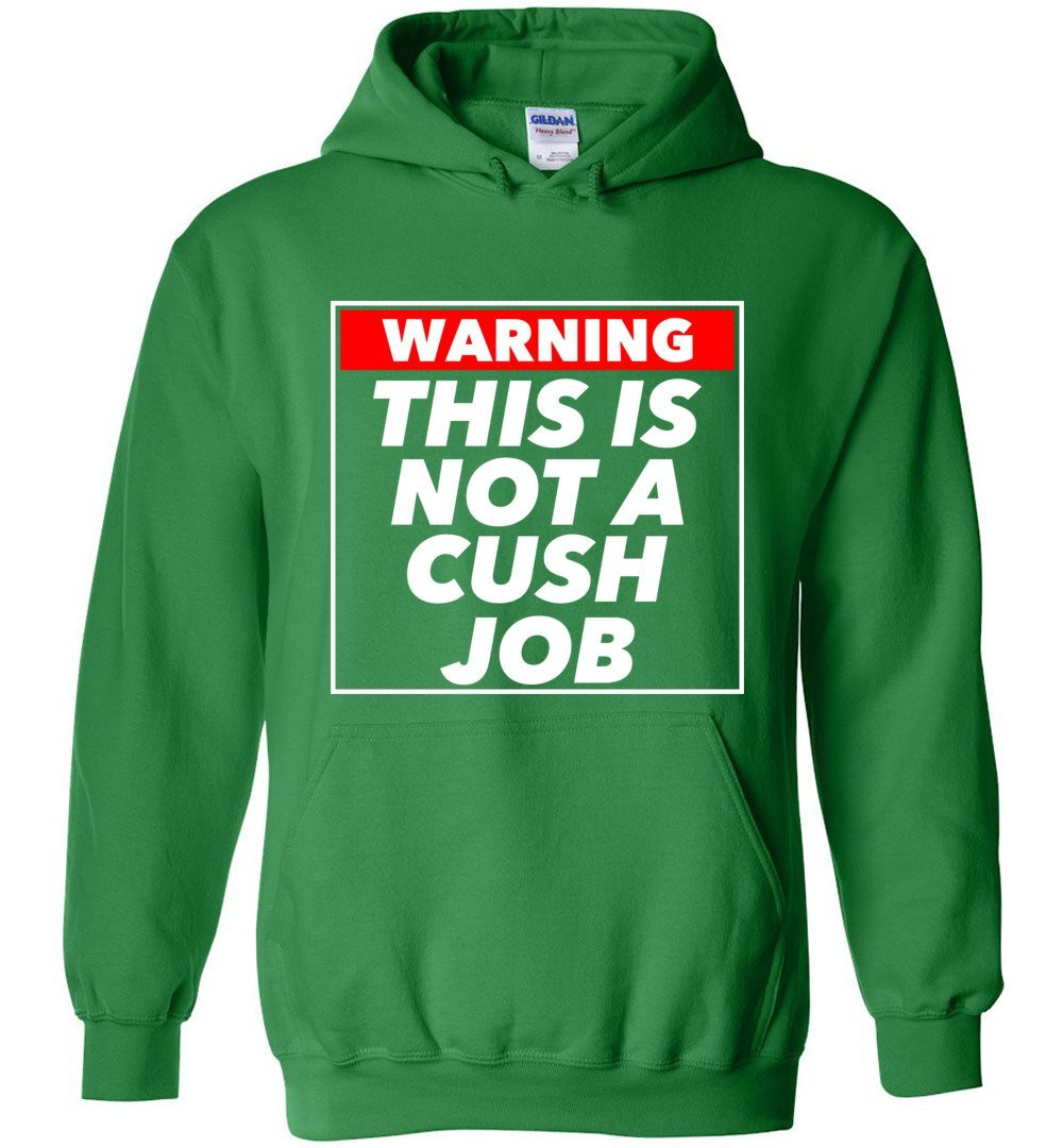 Postal Worker Tees Hoodies Irish Green / S Warning this is not a cush job Hoodie