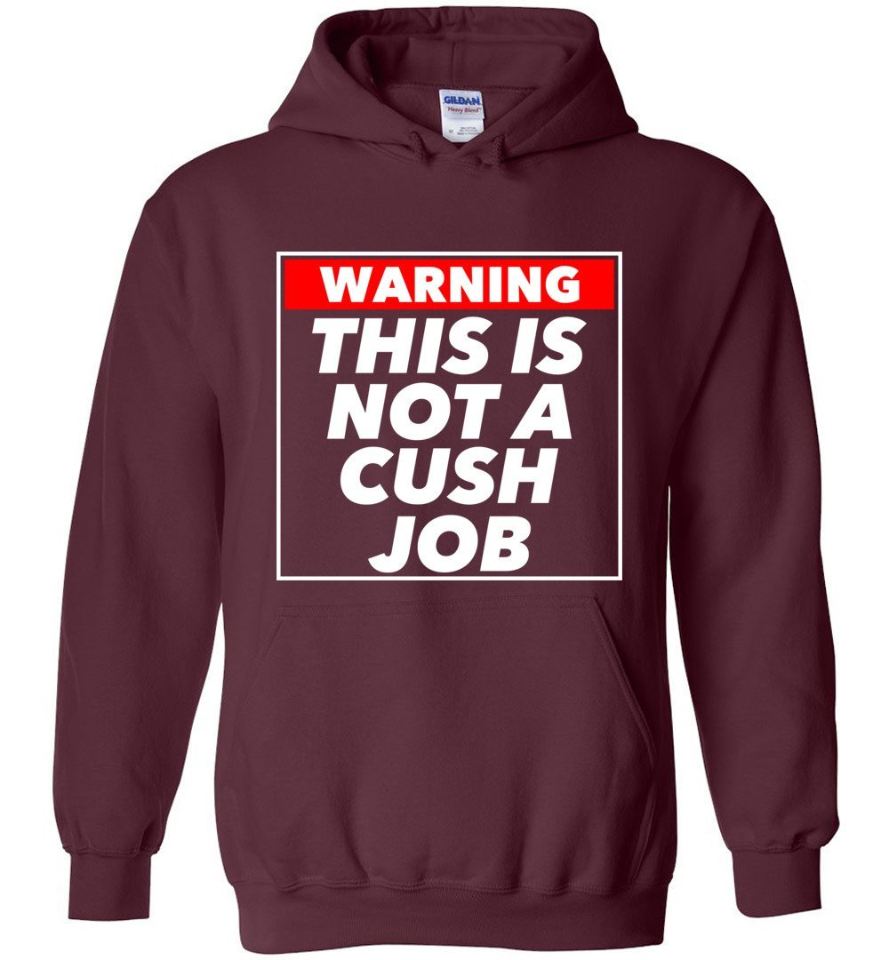 Postal Worker Tees Hoodies Maroon / S Warning this is not a cush job Hoodie