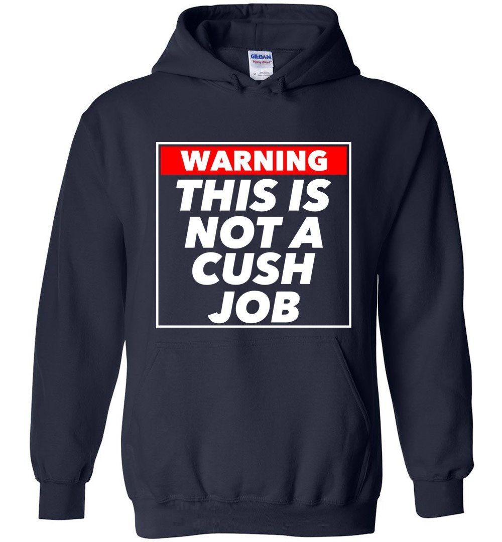 Postal Worker Tees Hoodies Navy / S Warning this is not a cush job Hoodie
