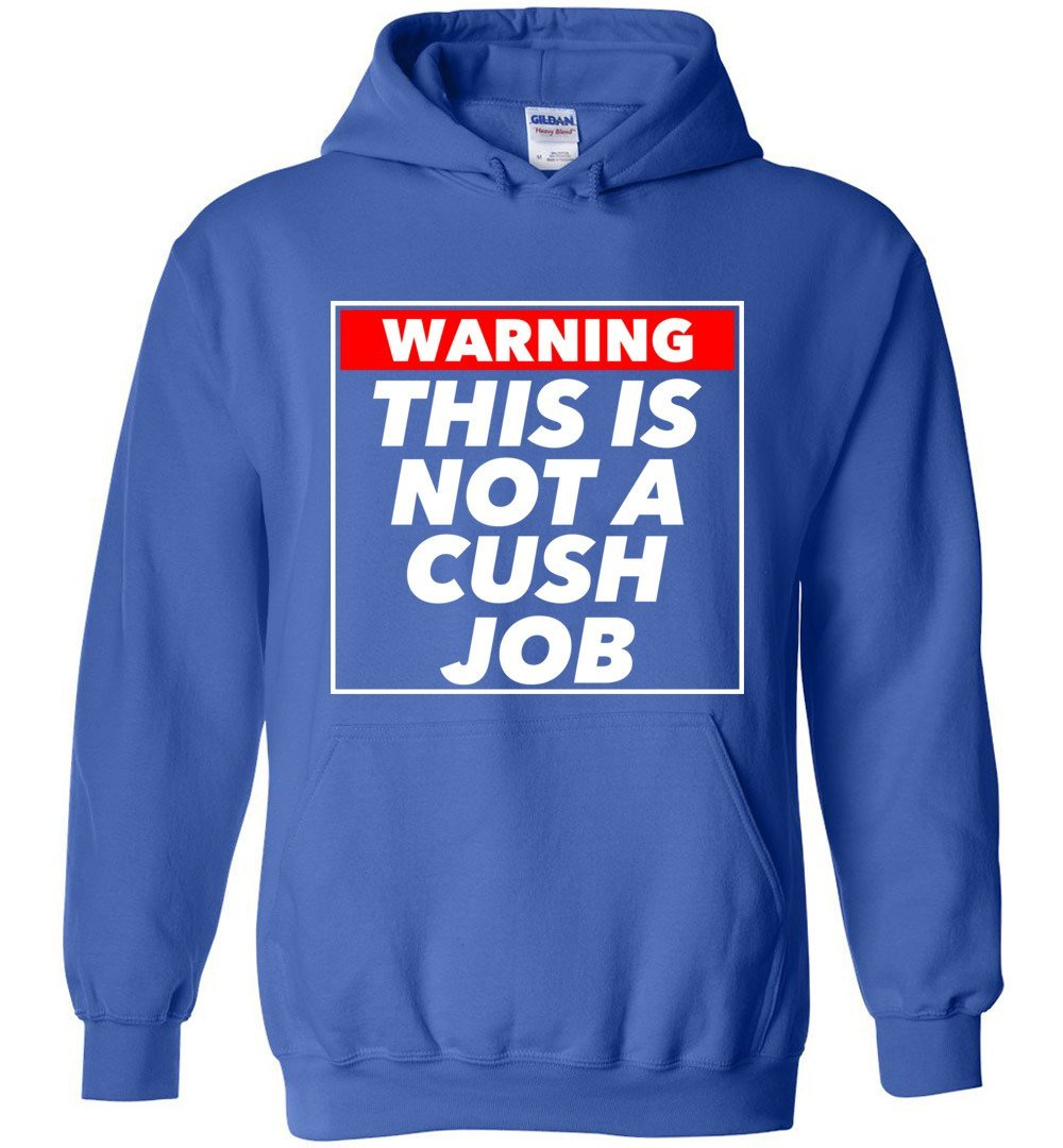 Postal Worker Tees Hoodies Royal Blue / S Warning this is not a cush job Hoodie