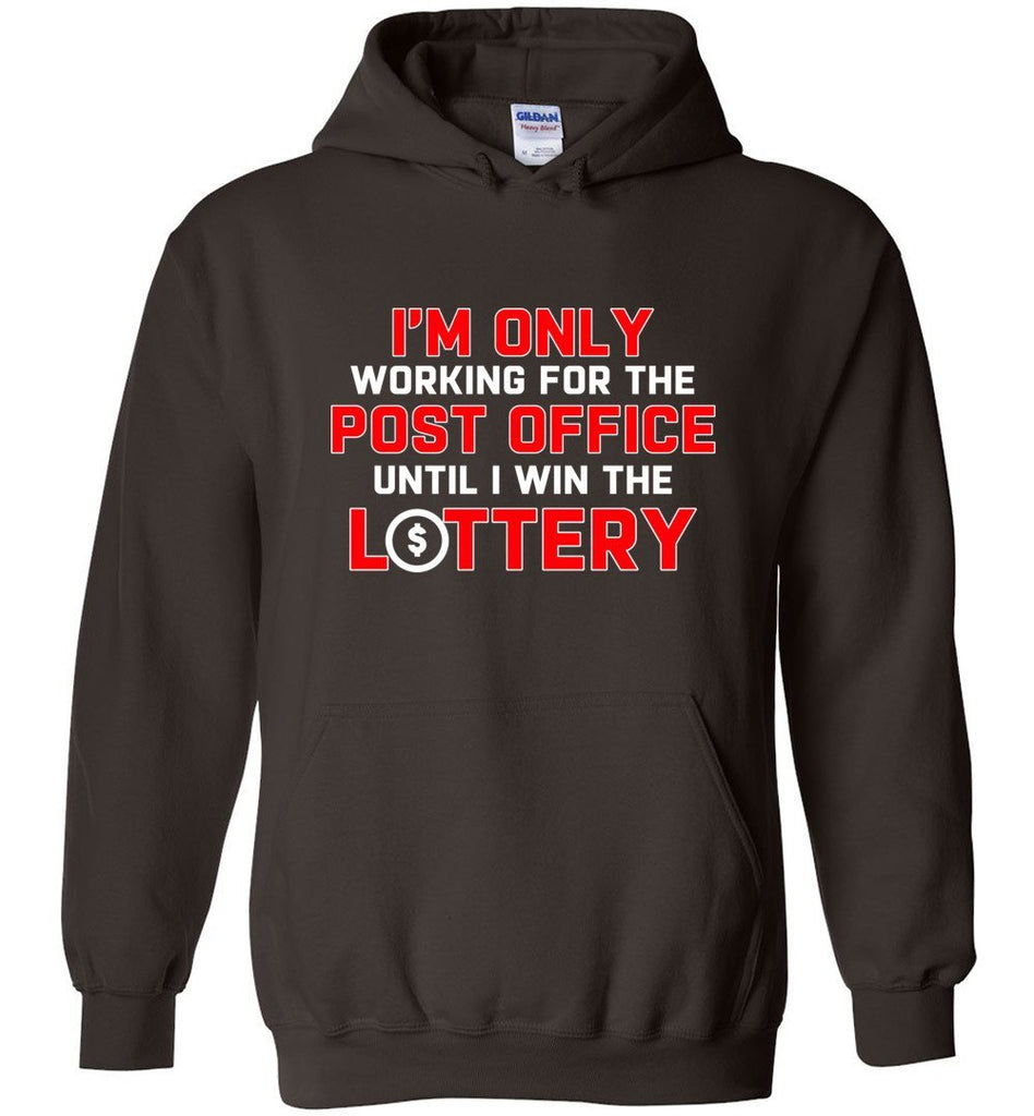 Postal Worker Tees Hoodies Dark Chocolate / S Working to win the Lottery Hoodie