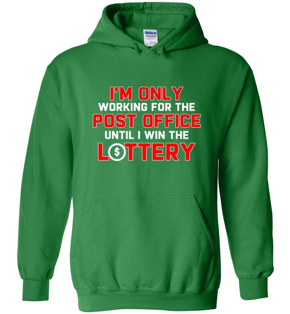 Postal Worker Tees Hoodies Irish Green / S Working to win the Lottery Hoodie