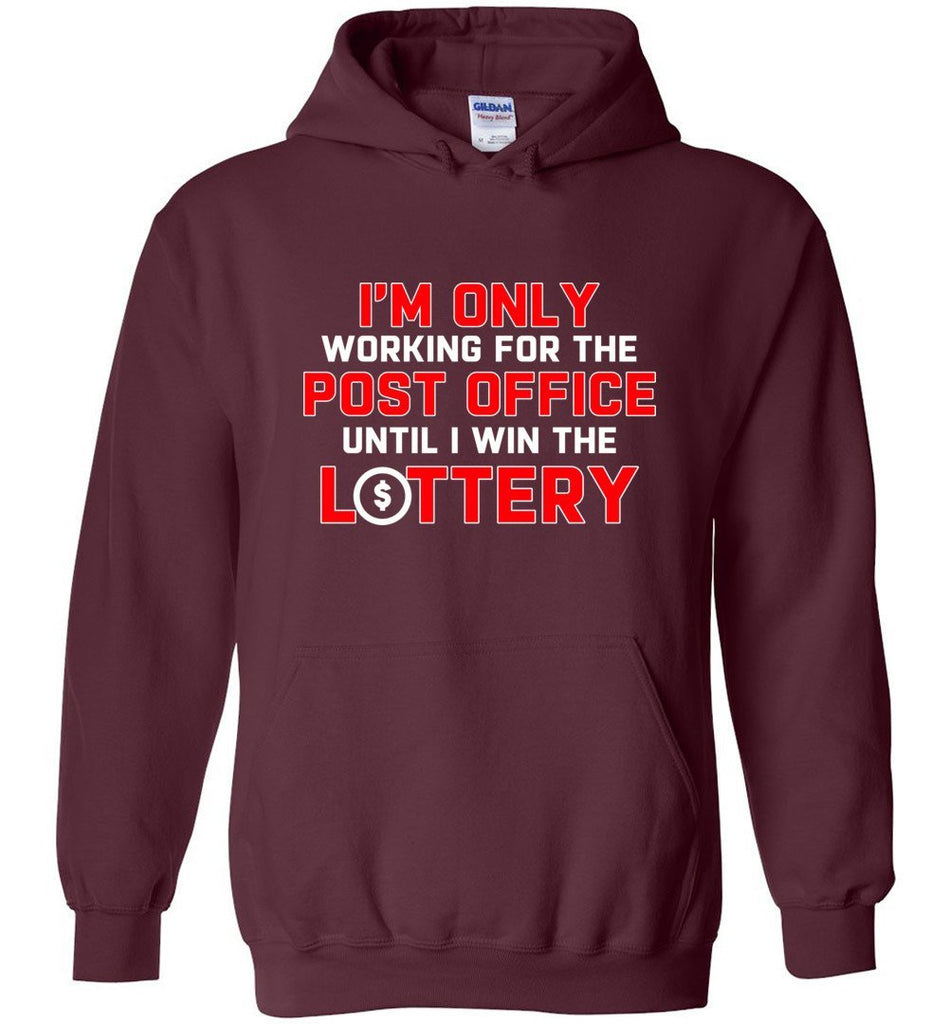 Postal Worker Tees Hoodies Maroon / S Working to win the Lottery Hoodie