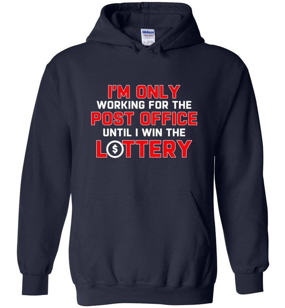 Postal Worker Tees Hoodies Navy / S Working to win the Lottery Hoodie