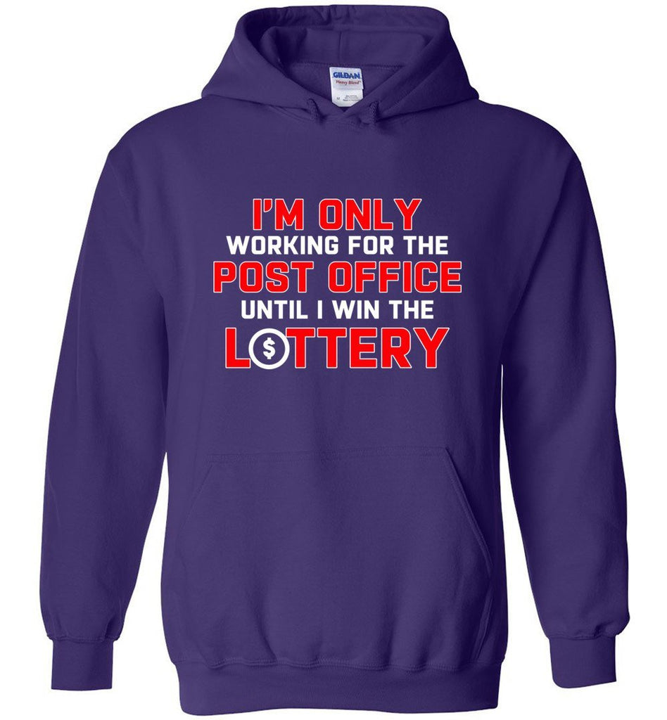 Postal Worker Tees Hoodies Purple / S Working to win the Lottery Hoodie