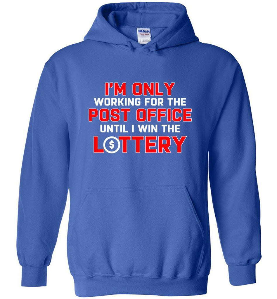 Postal Worker Tees Hoodies Royal Blue / S Working to win the Lottery Hoodie