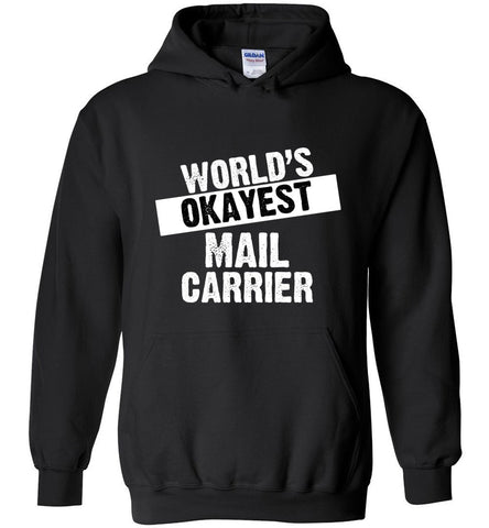 World's Okayest Mail Carrier Hoodie