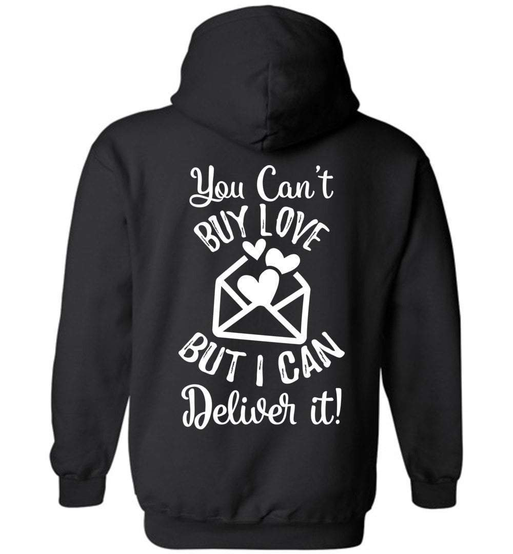 Postal Worker Tees Hoodies Black / S You can't buy love but I can deliver it Back design Hoodie