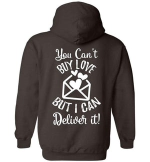 Postal Worker Tees Hoodies Dark Chocolate / S You can't buy love but I can deliver it Back design Hoodie