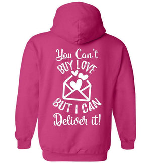 Postal Worker Tees Hoodies Heliconia / S You can't buy love but I can deliver it Back design Hoodie