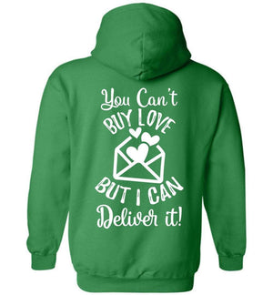 Postal Worker Tees Hoodies Irish Green / S You can't buy love but I can deliver it Back design Hoodie