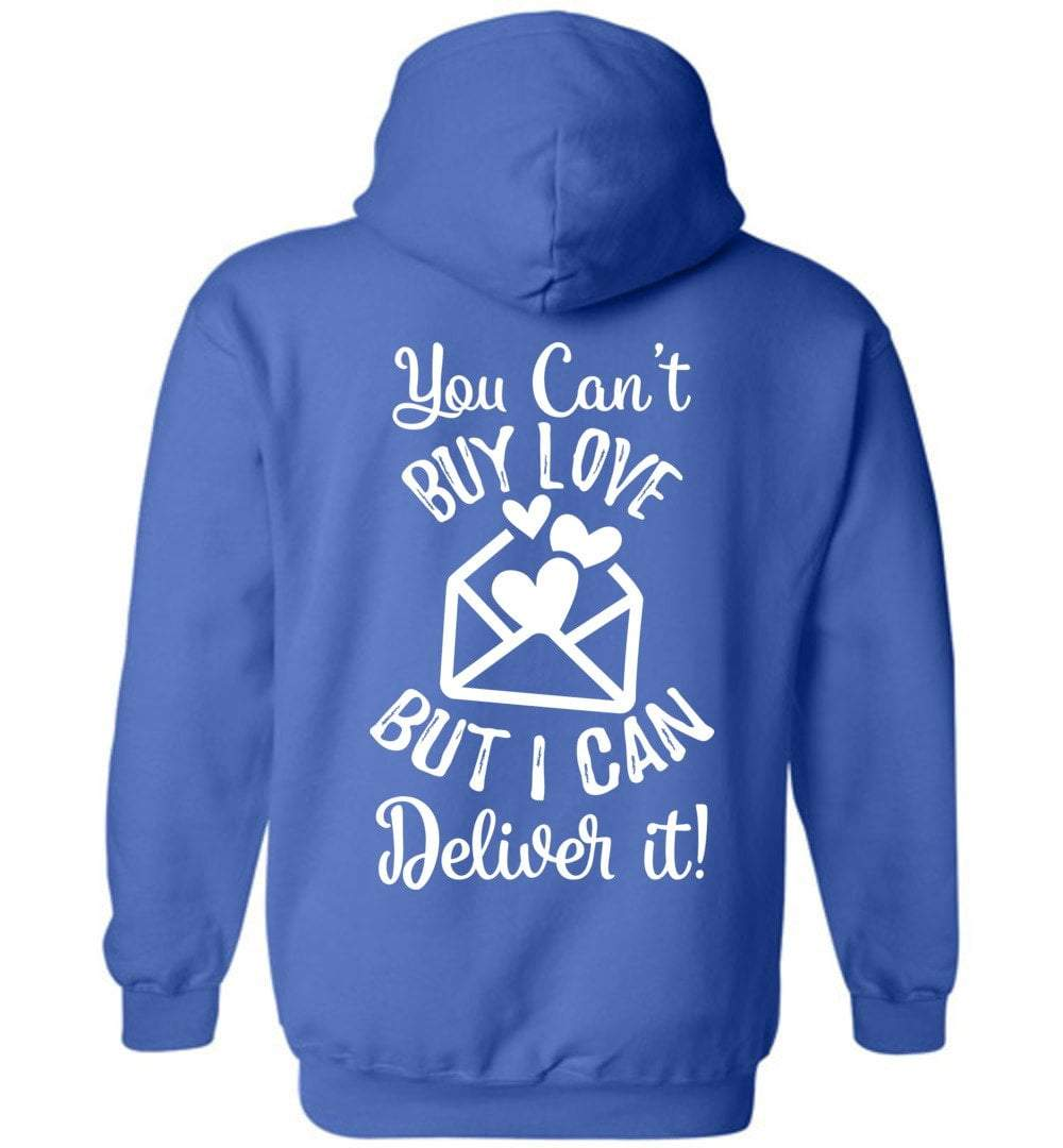 Postal Worker Tees Hoodies Royal Blue / S You can't buy love but I can deliver it Back design Hoodie