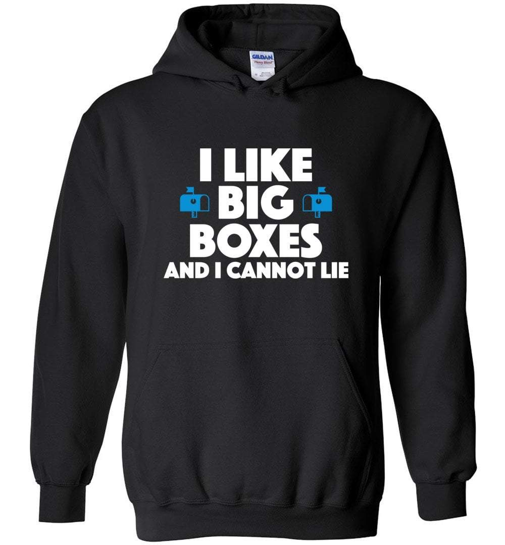 Postal Worker Tees Black / S I like big boxes and I cannot lie  Hoodie