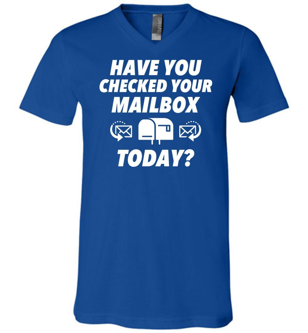 Postal Worker Tees Men's V-Neck True Royal / S Have you checked your mailbox Men's V-Neck Tshirt