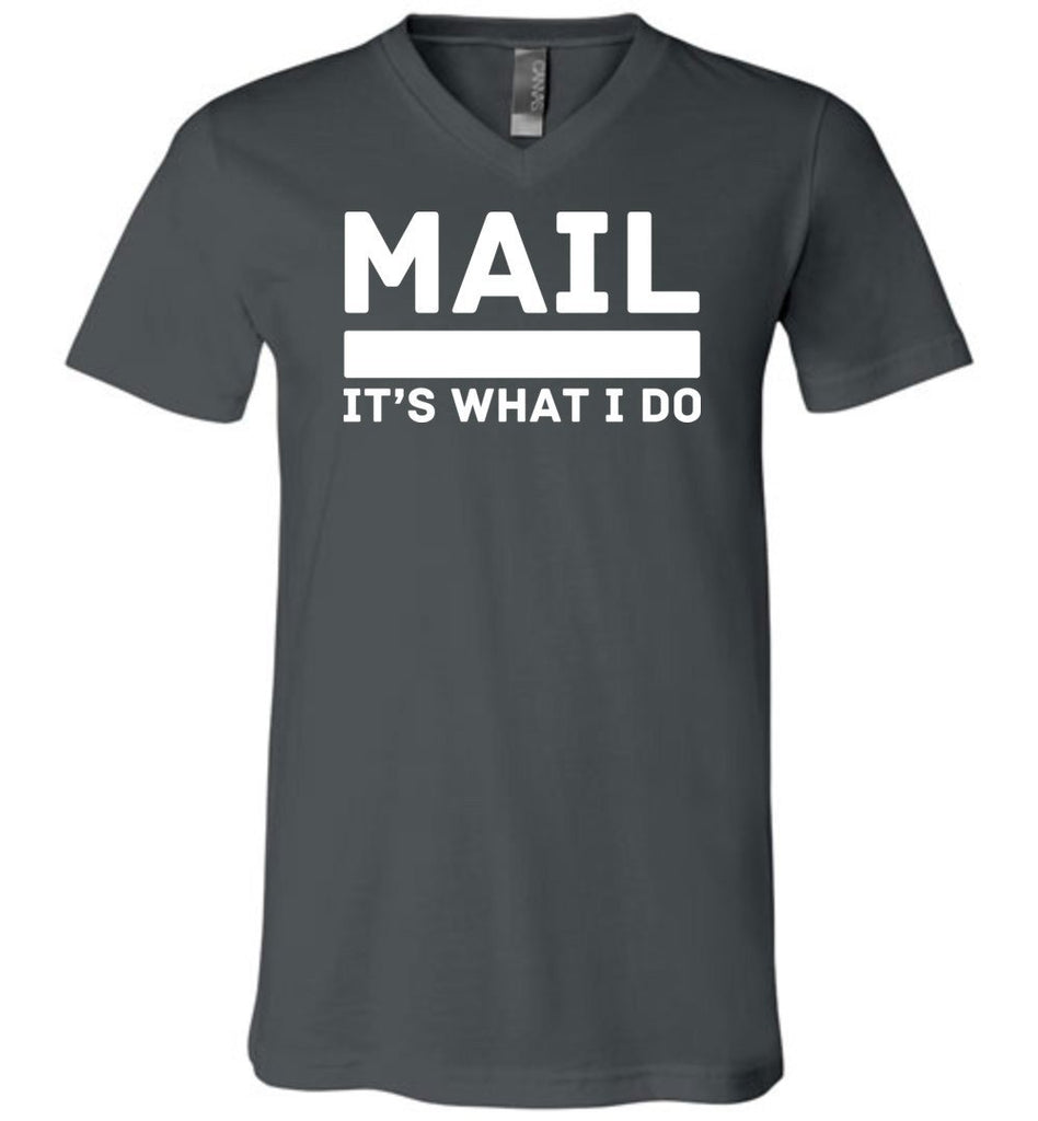 Postal Worker Tees Men's V-Neck Asphalt / S Mail It's What I do Men's V-Neck Tee
